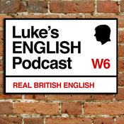 Luke\'s ENGLISH Podcast - Learn British English with Luke Thompson