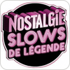 """écouter """"Nostalgie Slow de Légende"""""""
