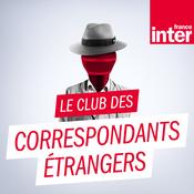 France Inter - Le club des correspondants étranger