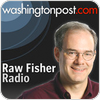 "écouter ""Washington Post - Raw Fisher Radio"""