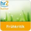 """écouter """"hr2 kultur - Frühkritik"""""""