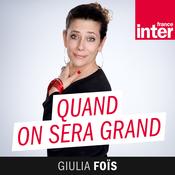 France Inter - Quand on sera grand