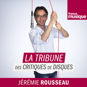 La tribune des critiques de disques - France Musique