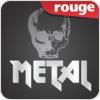 "écouter ""Rouge Metal"""