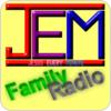 """écouter """"JEM Family Radio"""""""