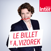 France Inter - Le billet d'Alex Vizorek