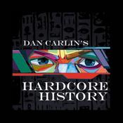 Dan Carlin\'s Hardcore History
