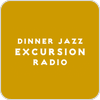 "écouter ""Dinner Jazz Excursion Radio"""