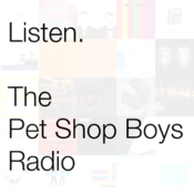 Listen. The Pet Shop Boys Radio
