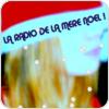 """écouter """"La Radio De La Mere Noel"""""""