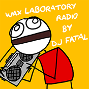 Wax Laboratory Radio by DJ Fatal