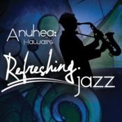 Anuhea Hawaii\'s Refreshing Jazz