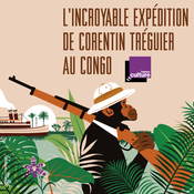 L'incroyable expédition de Corentin Tréguier - France Culture