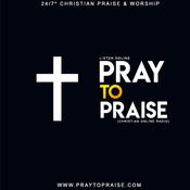 Pray To Praise Christian Radio