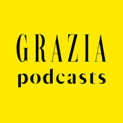 Grazia Podcasts