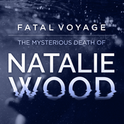 Fatal Voyage: The Mysterious Death of Natalie Wood