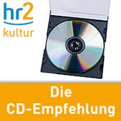 hr2 kultur - Die CD-Empfehlung