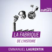 La fabrique de l\'histoire - France Culture